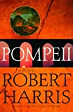 Pompeii: A Novel (0679428895) by Robert Harris