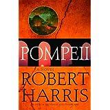 Pompeii: A Novel ~ Robert Harris