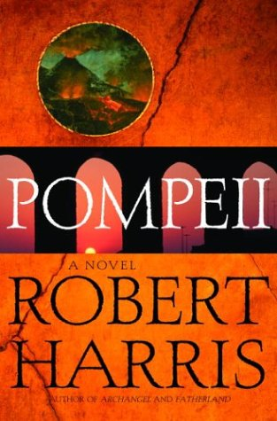 Pompeii: A Novel, ROBERT HARRIS