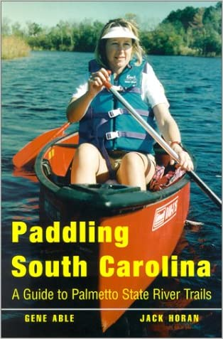 Paddling South Carolina: A Guide to Palmetto State River Trails