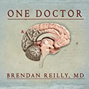 One Doctor: Close Calls, Cold Cases, and the Mysteries of Medicine | [Brendan Reilly]