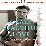 Crazy Beautiful Love: The Martelli Brothers, Book 1 (       UNABRIDGED) by J. S. Cooper Narrated by Jodie Bentley