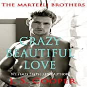 Crazy Beautiful Love: The Martelli Brothers, Book 1 | J. S. Cooper