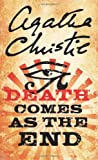 Agatha Christie Death Comes As the End: A novel of jealousy, betrayal and murder in 2000 B.C
