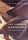 New Organic Architecture: The Breaking Wave (0520232895) by Pearson, David