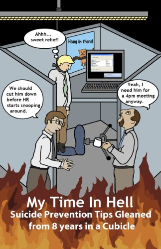 My Time in Hell - Suicide Prevention Tips Gleaned from 8 Years in a Cubicle