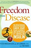 img - for Freedom from Disease: The Breakthrough Approach to Preventing Cancer, Heart Disease, Alzheimer's, and Depression by Controlling Insulin by Peter Morgan Kash (2008-06-10) book / textbook / text book