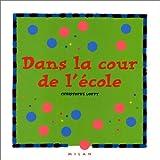 img - for Dans la cour de l' cole book / textbook / text book
