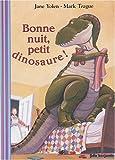 echange, troc Jane Yolen, Mark Teague - Bonne nuit, petit dinosaure !