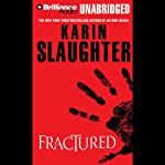 Fractured (       UNABRIDGED) by Karin Slaughter Narrated by Phil Gigante