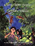 Classic Bible Stories for Jewish Children (0824603621) by Kolatch, Alfred J.