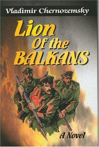 Lion of the Balkans, Chernozemsky, Vladimir