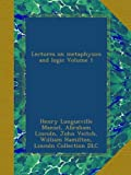 img - for Lectures on metaphysics and logic Volume 1 book / textbook / text book