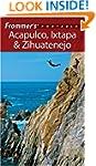 Frommer's Portable Acapulco, Ixtapa &...