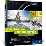 "Digitale Fotopraxis: Naturfotografie: Naturmotive gekonnt in Szene setzen (Galileo Design)von ""Hans-Peter Schaub"""