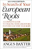 In Search of Your European Roots 2nd ed. (080631446X) by Angus Baxter