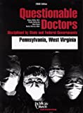 img - for Questionable Doctors Disciplined by State and Federal Governments : Pennsylvania, West Virginia book / textbook / text book