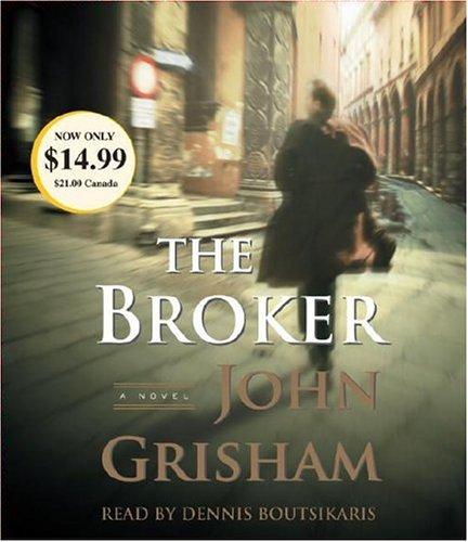 The Broker, John Grisham; Dennis Boutsikaris