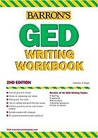 GED Writing Workbook  by Hogan