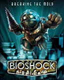 The Art of BioShock - Breaking the Mold