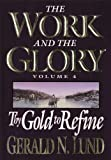 img - for The Work and the Glory - Volume 4 - Thy Gold to Refine book / textbook / text book
