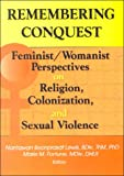 cover of Remembering Conquest: Feminist/Womanist Perspectives on Religion, Colonization, and Sexual Violence