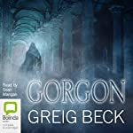 Gorgon: Alex Hunter, Book 5 (       UNABRIDGED) by Greig Beck Narrated by Sean Mangan