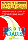 Bus 9 to Paradise (0449902226) by Buscaglia, Leo F.