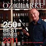 Oz Clarke 250 Best Wines 2011by Oz Clarke