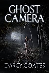 Ghost Camera by Darcy Coates ebook deal