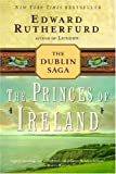 Edward Rutherfurd The Princes of Ireland: The Dublin Saga