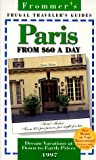 img - for Frommer's 97 Paris from $60 a Day: Frugal Traveller's Guides (Frommer's Paris from $ a Day) book / textbook / text book