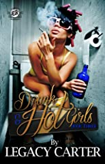 Drunk & Hot Girls Book Three (The Cartel Publications Present)