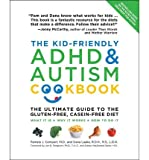 The Kid-friendly ADHD & Autism Cookbook: The Ultimate Guide to the Gluten-free, Casein-free Diet (Paperback) - Common
