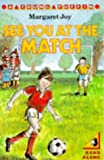 See You at the Match (0140320903) by Margaret Joy