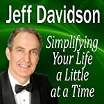 Simplifying Your Life a Little at a Time | Jeff Davidson