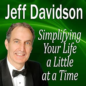 Simplifying Your Life a Little at a Time | [Jeff Davidson]