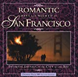 img - for Romantic Days and Nights in San Francisco (Romantic Days and Nights Series) book / textbook / text book