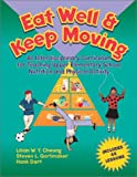 Eat well & keep moving : an interdisciplinary curriculum for teaching upper elementary school nutrition and physical activity /