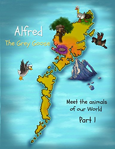 alfred-the-grey-goose-meet-the-animals-of-our-world-part-1-english-edition