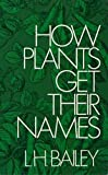 img - for How Plants Get Their Names book / textbook / text book