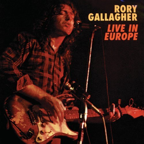 Live In Europe [Reissue] by Rory Gallagher (2011-05-10)