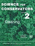 The Science For Conservators Series: Volume 2: Cleaning: Cleaning Vol 2 (Heritage: Care-Preservation-Management) by Conservation Unit Museums and Galleries Commission 2nd (second) Edition (1992)