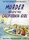 Murder Aboard the California Girl (Luna, Rachel Nickerson.) (Eel Grass Girls Mysteries)