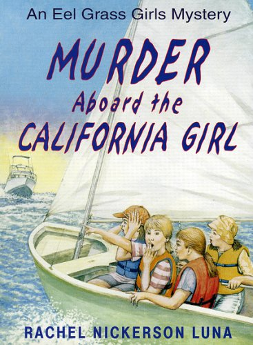 Murder Aboard the California Girl (Eel Grass Girls Mysteries)