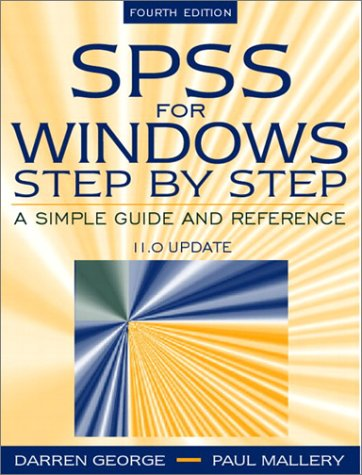 SPSS for Windows Step by Step: A Simple Guide and Reference, 11.0 Update (4th Edition), Darren George, Paul Mallery