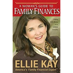 A Woman's Guide to Family Finances: Finding Real Money in an Unreal Economy