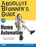 img - for Absolute Beginner's Guide to Home Automation book / textbook / text book