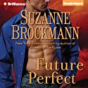 Future Perfect (       UNABRIDGED) by Suzanne Brockmann Narrated by Patrick Lawlor