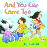 And You Can Come Too (1550379054) by Ruth Ohi